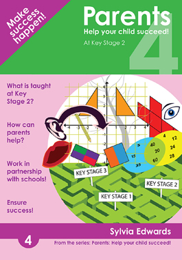 Parents: Help Your Child Succeed at Key Stage 2! cover
